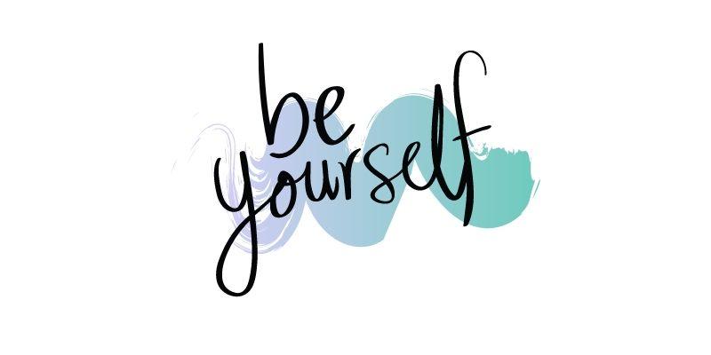 be yourslef