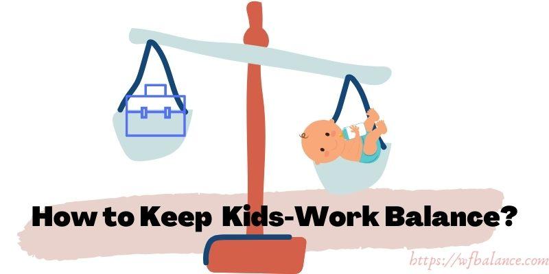 kids-Work Balance